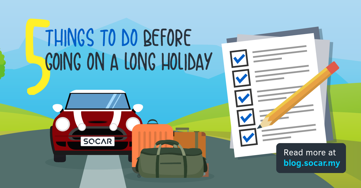 5 Things To Do Before Going On A Long Holiday